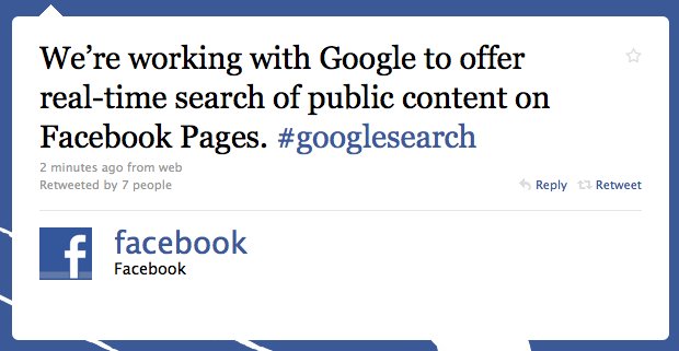 "Facebook on Twitter: ""We're working with Google to offer real-time search of public content on Facebook Pages."""