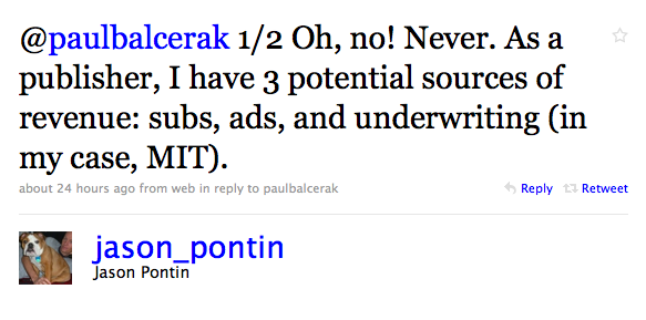 1/2 Oh, no! Never. As a publisher, I have 3 potential sources of revenue: subs, ads, and underwriting (in my case, MIT).