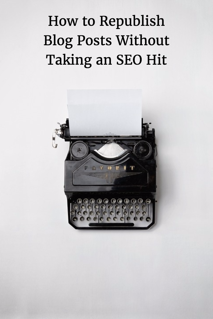 Text over a typewriter that says How to Republish Blog Posts Without Taking an SEO Hit